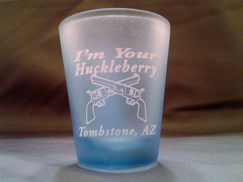 I'm your huckleberry drinking glass